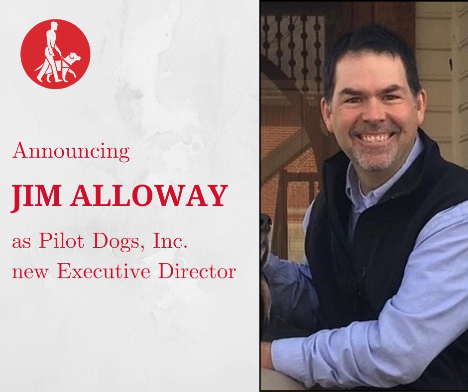 """Photo of Jim Alloway with red text """"Announcing Jim Alloway as Pilot Dogs, Inc. new Executive Director"""""""